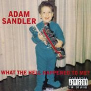 Adam Sandler, What The Hell Happened To Me? (CD)