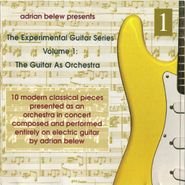 Adrian Belew, The Experimental Guitar Series Volume 1: The Guitar As Orchestra (CD)