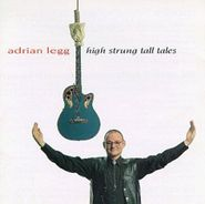 Adrian Legg, High Strung Tall Tales (CD)