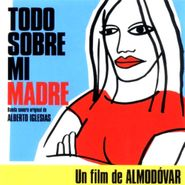 Alberto Iglesias, Todo Sobre Mi Madre (All About My Mother) [OST] (CD)