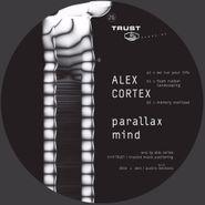 "Alex Cortex, Parallax Mind (12"")"