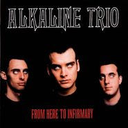 Alkaline Trio, From Here To Infirmary (CD)