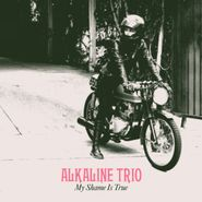 Alkaline Trio, My Shame Is True (LP)