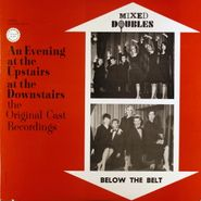 Cast Recording [Stage], An Evening At The Upstairs At The Downstairs: Mixed Doubles/Below The Belt [Original Cast] (LP)