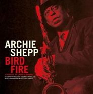 Archie Shepp, Bird Fire: A Tribute to Charlie Parker (LP)