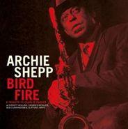 Archie Shepp, Bird Fire: A Tribute To Charlie Parker (CD)