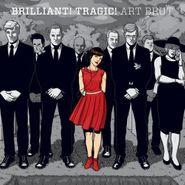 Art Brut, Brilliant!  Tragic! (CD)