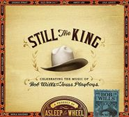 Asleep At The Wheel, Still The King: Celebrating The Music Of Bob Wills & His Texas Playboys (CD)