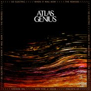Atlas Genius, So Electric: When It Was Now - The Remixes [BLACK FRIDAY] (LP)