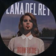 Lana Del Rey, Born To Die [Picture Disc] [BLACK FRIDAY] (LP)