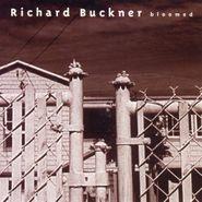 Richard Buckner, Bloomed [180 Gram Vinyl] (LP)