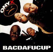 Onyx, Bacdafucup (LP)