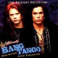 Bang Tango, The Ultimate Bang Tango - Rockers And Thieves (CD)
