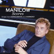 Barry Manilow, Scores: Songs From Copacabana And Harmony (CD)
