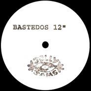 """Bastedos, Got Time (12"""")"""