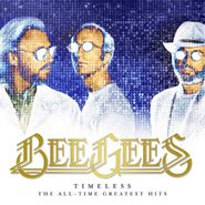 Bee Gees, Timeless: The All-Time Greatest Hits (CD)