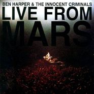 Ben Harper & The Innocent Criminals, Live From Mars (CD)