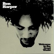 Ben Harper, Welcome To The Cruel World [180 Gram Vinyl] (LP)