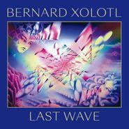 Bernard Xolotl, Last Wave [Import] (CD)