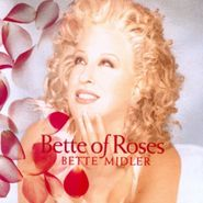 Bette Midler, Bette Of Roses (CD)