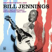 Bill Jennings, Architect Of Soul Jazz - The Complete Early Recordings 1951-1957 (CD)
