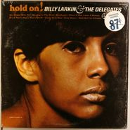 Billy Larkin And The Delegates, Hold On! [Mono] (LP)