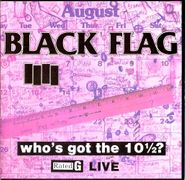 Black Flag, Who's Got The 10 1/2? (LP)