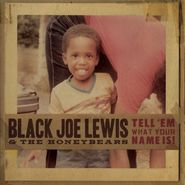 Black Joe Lewis & the Honeybears, Tell 'em What Your Name Is! (CD)