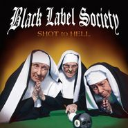 Black Label Society, Shot To Hell (CD)