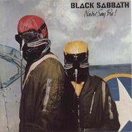 Black Sabbath, Never Say Die [Remastered 180 Gram Vinyl] (LP)