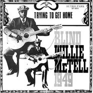 Blind Willie McTell, Trying To Get Home [Remastered 180 Gram Vinyl] (LP)