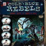 Cold Blue Rebels, Blood, Guts, N' Rock & Roll (CD)