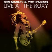 Bob Marley & The Wailers, Live At The Roxy: The Complete Concert (CD)