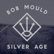 Bob Mould, Silver Age (LP)