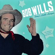 Bob Wills, Stay A Little Longer - The Original Columbia Recordings (CD)