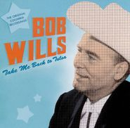 Bob Wills, Take Me Back To Tulsa (CD)