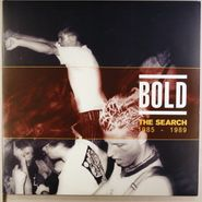 Bold, The Search: 1985-89 (LP)