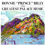 """Bonnie """"Prince"""" Billy, Sings Greatest Palace Music (CD)"""