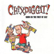 Chixdiggit!, Born On The First Of July (LP)