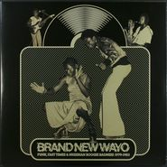 Various Artists, Brand New Wayo: Funk, Fast Times and Nigerian Boogie Badness 1979-1983 (LP)