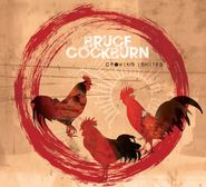 Bruce Cockburn, Crowing Ignites (CD)