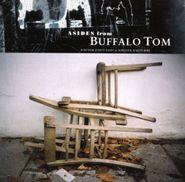 Buffalo Tom, Asides From Buffalo Tom: Nineteen Eighty Eight To Nineteen Ninety Nine (CD)