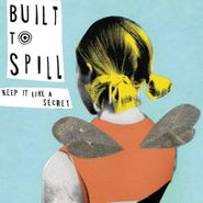 Built To Spill, Keep It Like A Secret (CD)