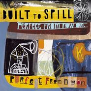 Built To Spill, Perfect From Now On (LP)