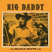 Bukka White, Big Daddy [180 Gram Vinyl] (LP)