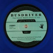 "Busdriver, Superhands' Mantra: Fuck Us All [Blue Vinyl] (7"")"