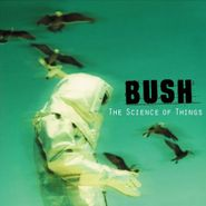 Bush, The Science Of Things (CD)