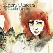 Camera Obscura, My Maudlin Career (LP)