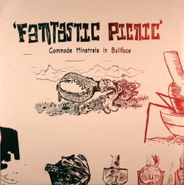 Commode Minstrels In Bullface, Fantastic Picnic (LP)