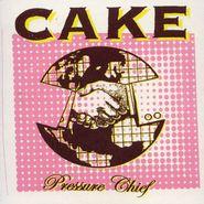 Cake, Pressure Chief (CD)